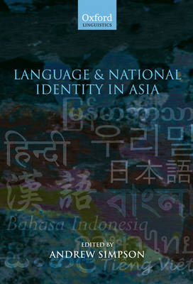 Language and National Identity in Asia by Andrew Simpson