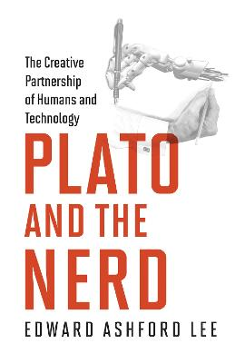 Plato and the Nerd by Edward Ashford Lee