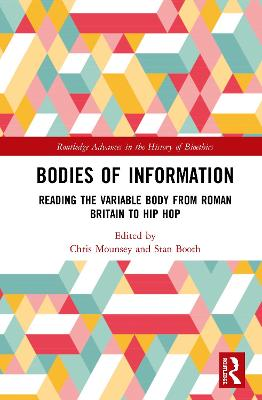 Bodies of Information: Reading the VariAble Body from Roman Britain to Hip Hop book
