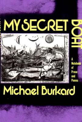 My Secret Boat by Michael Burkard