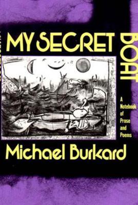 My Secret Boat by Michael Burkard