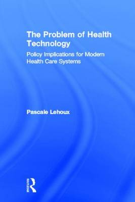 The Problem of Health Technology by Pascale Lehoux