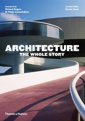 Architecture: The Whole Story by Denna Jones