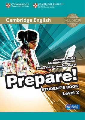 Cambridge English Prepare! Level 2 Student's Book Cambridge English Prepare! Level 2 Student's Book Level 2 by Joanna Kosta