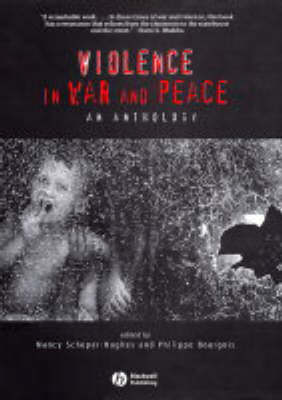 Violence in War and Peace by Philippe I. Bourgois