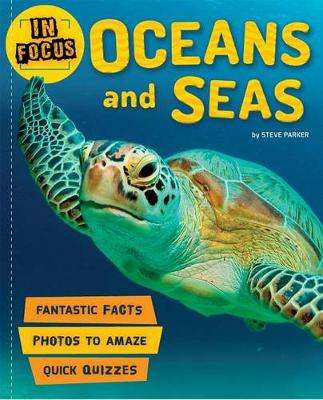 In Focus: Oceans and Seas by Kingfisher
