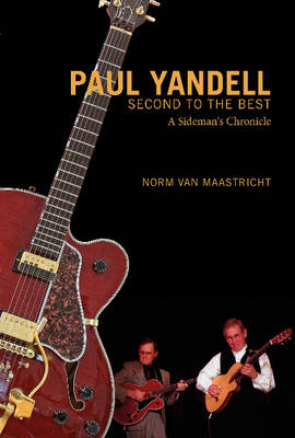 Paul Yandell, Second to the Best by Norm Van Maastricht