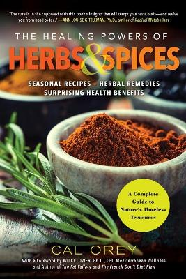 The Healing Powers Of Herbs And Spices: A Complete Guide to Nature's Timeless Treasures book
