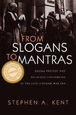From Slogans To Mantras by Stephen A. Kent