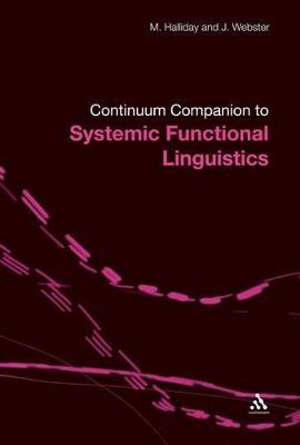 Continuum Companion to Systemic Functional Linguistics by M. A. K. Halliday