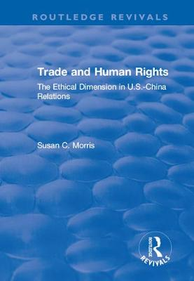 Trade and Human Rights by Susan C. Morris
