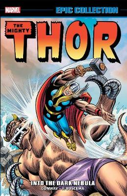 Thor Epic Collection: Into The Dark Nebula by Gerry Conway