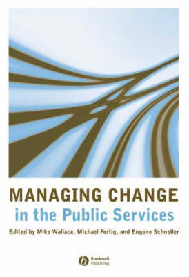 Managing Change in Public Services by Mike Wallace
