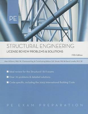 Structural Engineering: License Review Problems and Solutions by Alan Williams