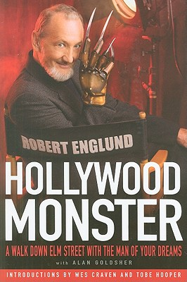 Hollywood Monster: A Walk Down Elm Street with the Man of Your Dreams by Robert Englund