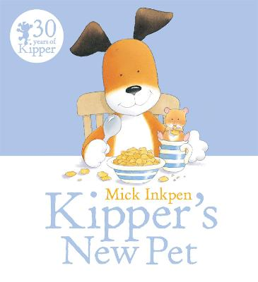 Kipper: Kipper's New Pet by Mick Inkpen
