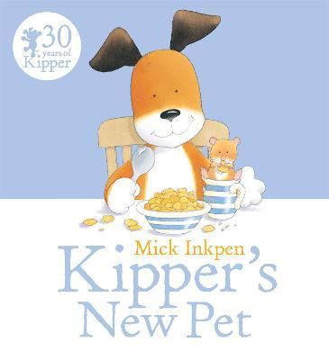 Kipper: Kipper's New Pet by Mick Inkpen