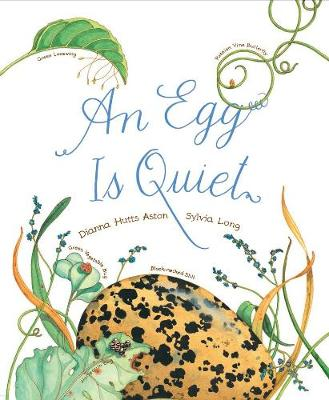 Egg Is Quiet by Dianna Aston