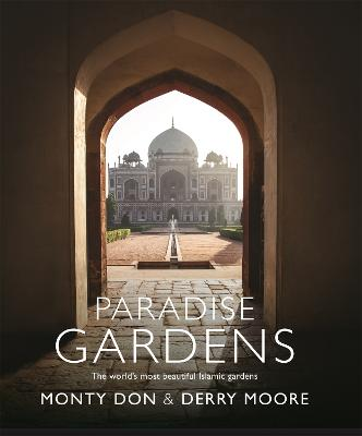 Paradise Gardens by Monty Don