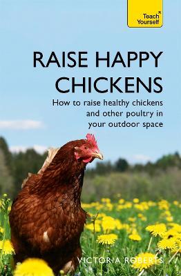 Raise Happy Chickens book