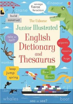 Junior Illustrated English Dictionary and Thesaurus by Felicity Brooks