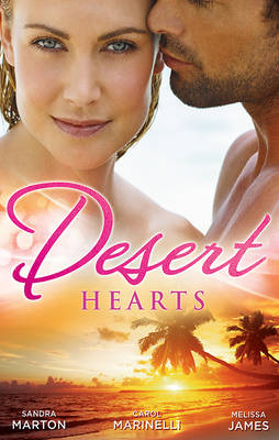 SHEIKH WITHOUT A HEART/HEART OF THE DESERT/THE SHEIKH'S DESTINY by Melissa James