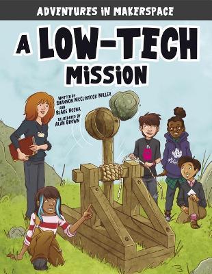 A Low-Tech Mission by Shannon Mcclintock Miller