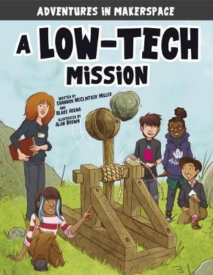 A Low-Tech Mission by Shannon Mcclintock Miller