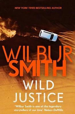 Wild Justice by Wilbur Smith