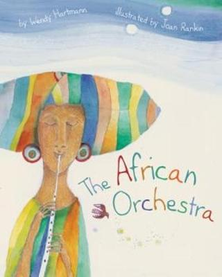 The African Orchestra by Wendy Hartmann