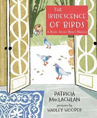 The Iridescence of Birds by Patricia MacLachlan