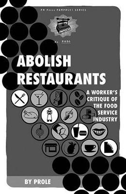 Abolish Restaurants by Prole.Info