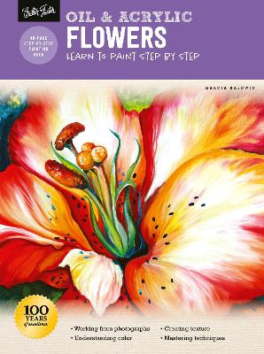 Oil & Acrylic: Flowers: Learn to paint step by step by Marcia Baldwin