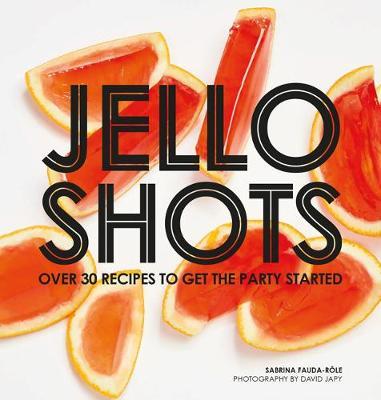 Jello Shots by Sabrina Fauda-Role