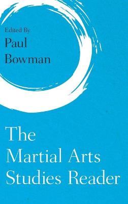 The Martial Arts Studies Reader by Paul Bowman