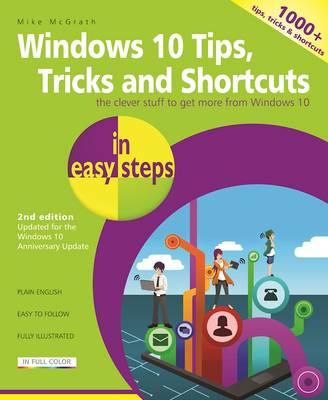 Windows 10 Tips, Tricks & Shortcuts in easy steps by Mike McGrath
