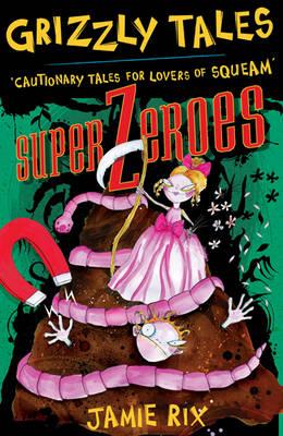 Superzeroes by Jamie Rix
