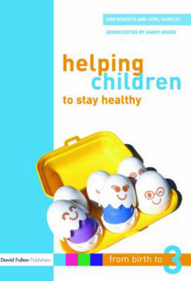Helping Children to Stay Healthy by Professor Ann Roberts
