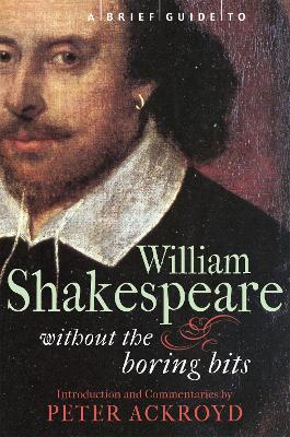 Brief Guide to William Shakespeare by Peter Ackroyd
