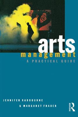 Arts Management by Jennifer Radbourne