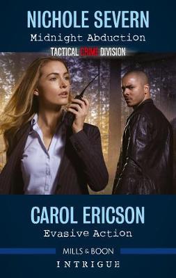 Midnight Abduction/Evasive Action by Carol Ericson