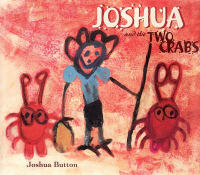 Joshua and the Two Crabs by Joshua Button