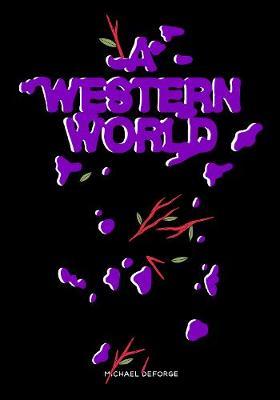 A Western World by Michael DeForge
