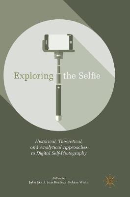 Exploring the Selfie by Julia Eckel