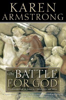Battle for God by Karen Armstrong