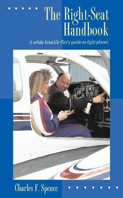 The Right Seat Handbook by Charles Spence