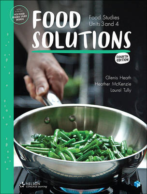 Food Solutions: Food Studies Units 3 & 4 (Student Book with 4 Access  Codes) by Glenis Heath