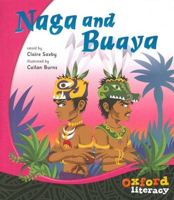 Oxford Literacy Naga and Buaya by Claire Saxby