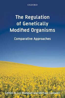 Regulation of Genetically Modified Organisms by Michael N. Cardwell