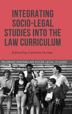 Integrating Socio-Legal Studies into the Law Curriculum by Professor Caroline Hunter